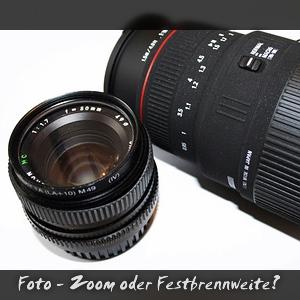 Foto: Zoom oder Festbrennweite?