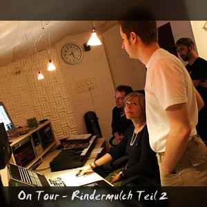On Tour - Tonstudio - Mulch Teil 2